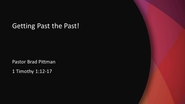 Getting Past the Past!