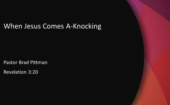 When Jesus Comes A-Knocking