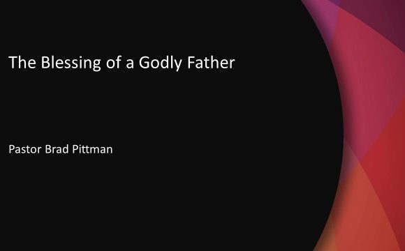 The Blessing of a Godly Father